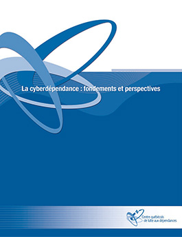La cyberdépendance: fondements et perspectives (in French only)