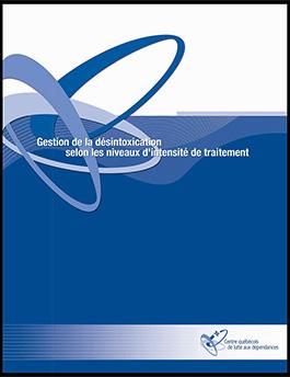 Gestion de la désintoxication selon les niveaux d'intensité de traitement (in French only)