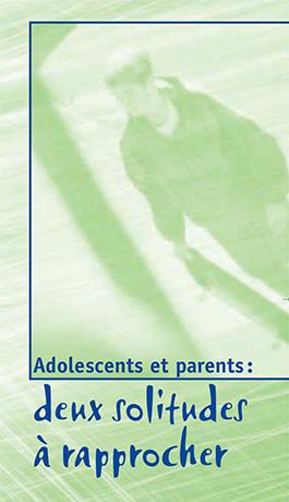 Adolescents et parents : deux solitudes à rapprocher