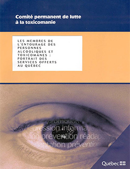 Les membres de l'entourage des personnes alcooliques et toxicomanes : portrait des services offerts au Québec